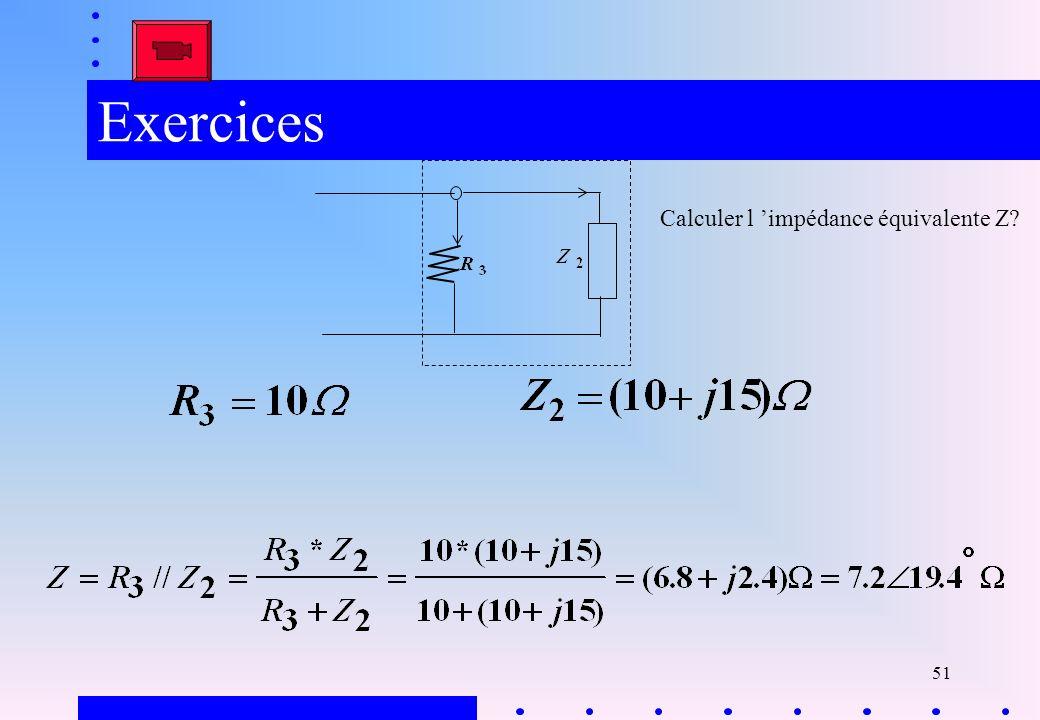 Exercices Calculer l 'impédance équivalente Z