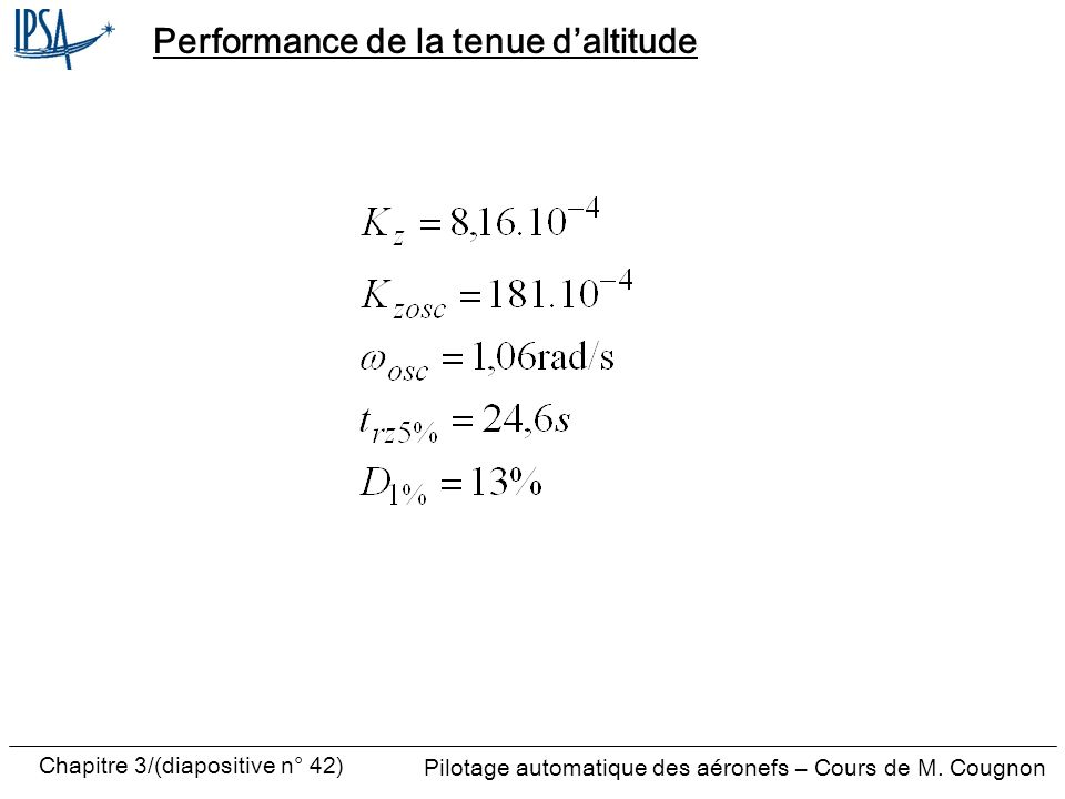 Performance de la tenue d'altitude