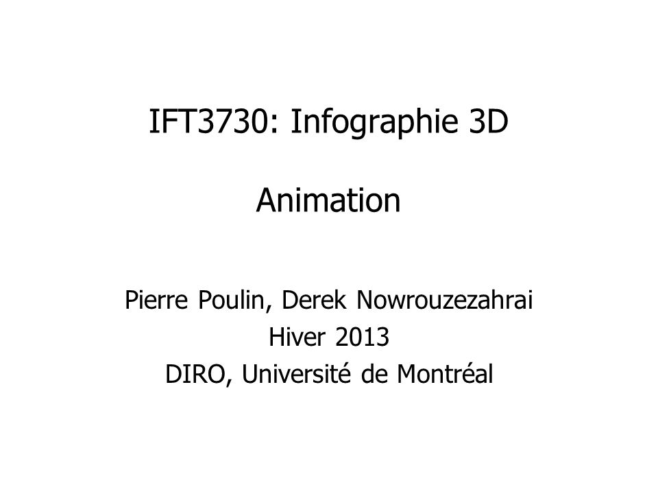 IFT3730: Infographie 3D Animation
