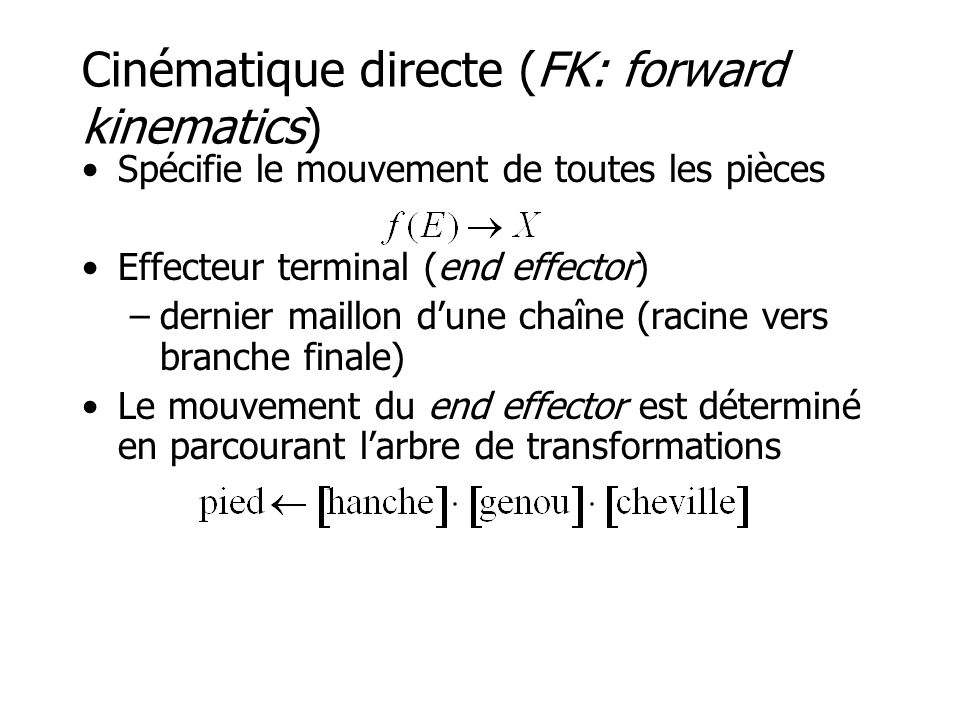 Cinématique directe (FK: forward kinematics)