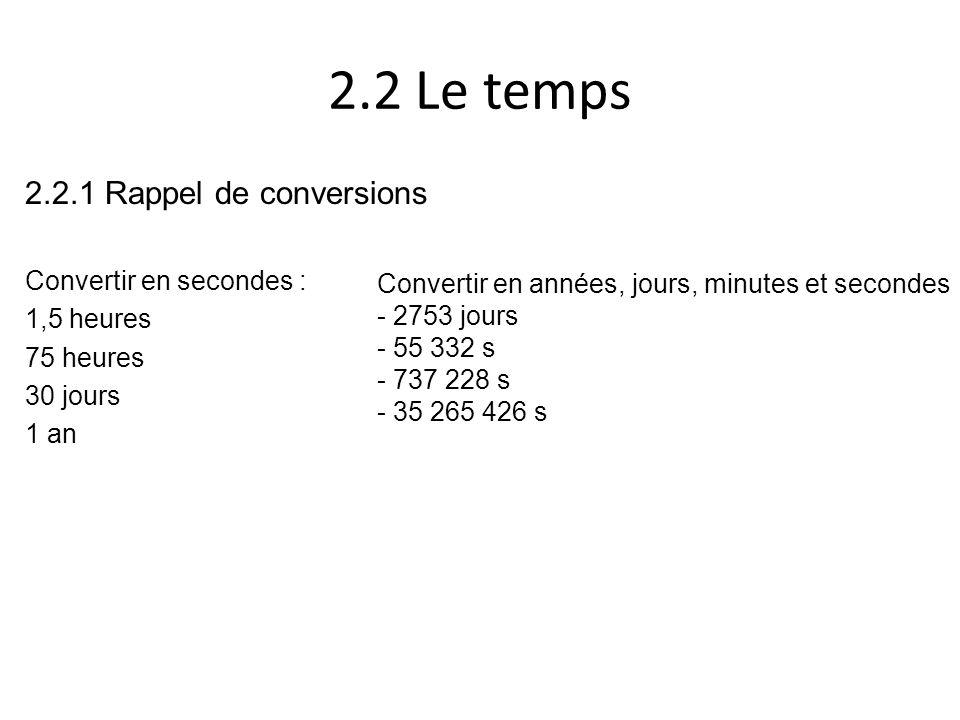 2.2 Le temps 2.2.1 Rappel de conversions Convertir en secondes :