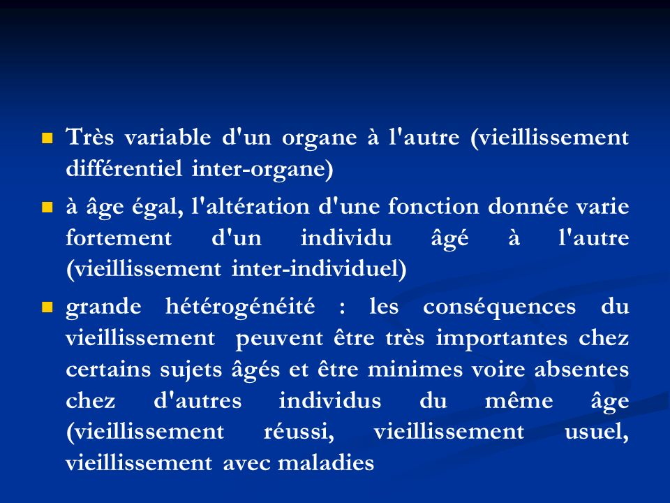 Très variable d un organe à l autre (vieillissement différentiel inter-organe)