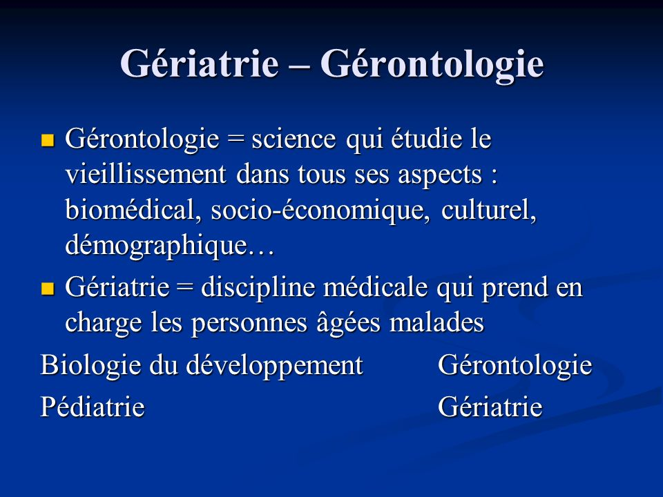 Gériatrie – Gérontologie