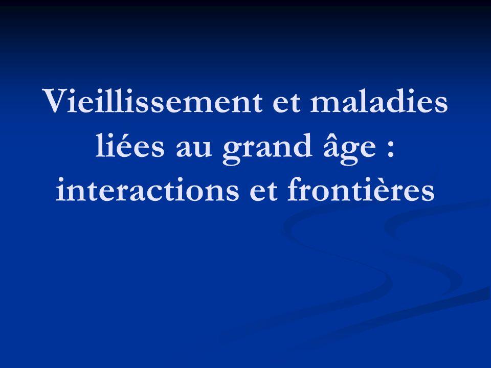 Vieillissement et maladies liées au grand âge : interactions et frontières