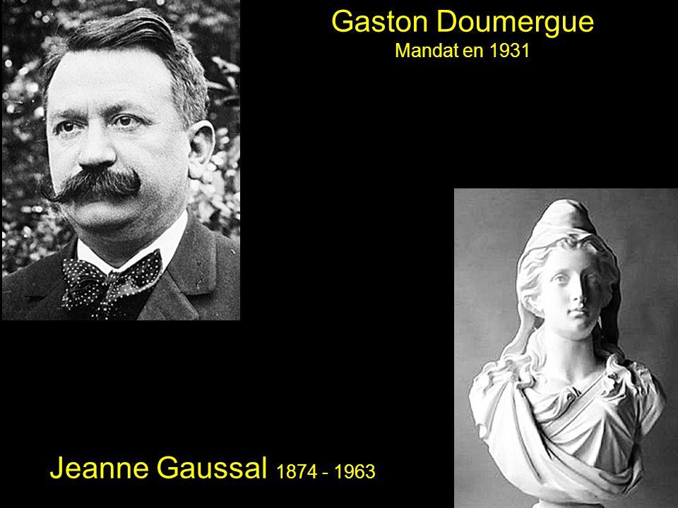 Gaston Doumergue Mandat en 1931 Jeanne Gaussal 1874 - 1963