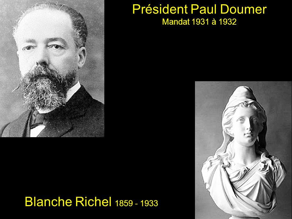Président Paul Doumer Mandat 1931 à 1932 Blanche Richel 1859 - 1933