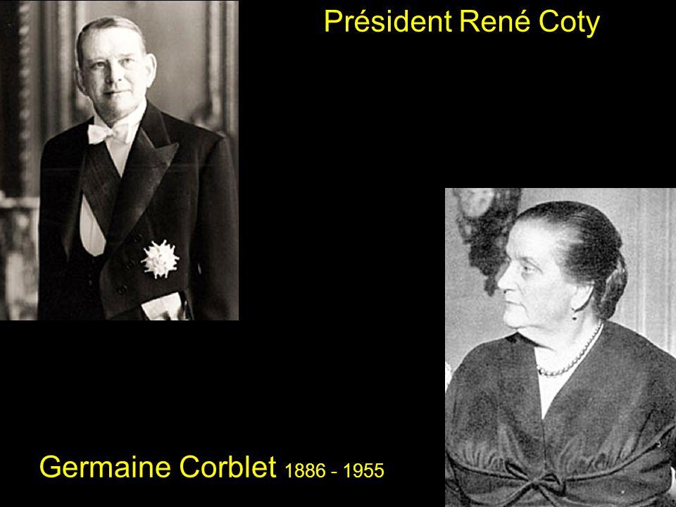 Président René Coty Germaine Corblet 1886 - 1955