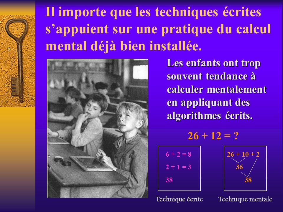 Il importe que les techniques écrites s'appuient sur une pratique du calcul mental déjà bien installée.