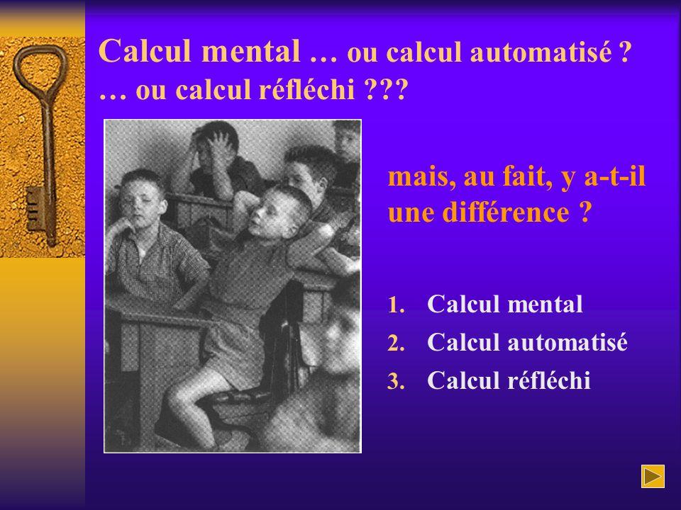 Calcul mental … ou calcul automatisé … ou calcul réfléchi