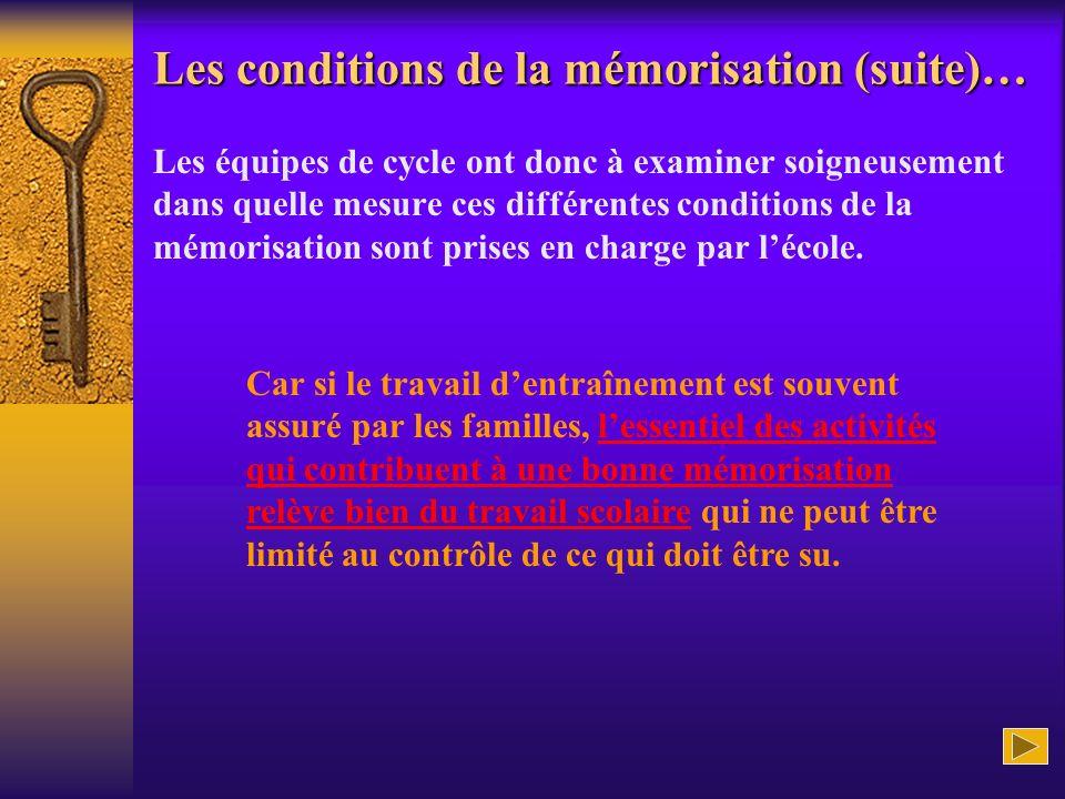 Les conditions de la mémorisation (suite)…