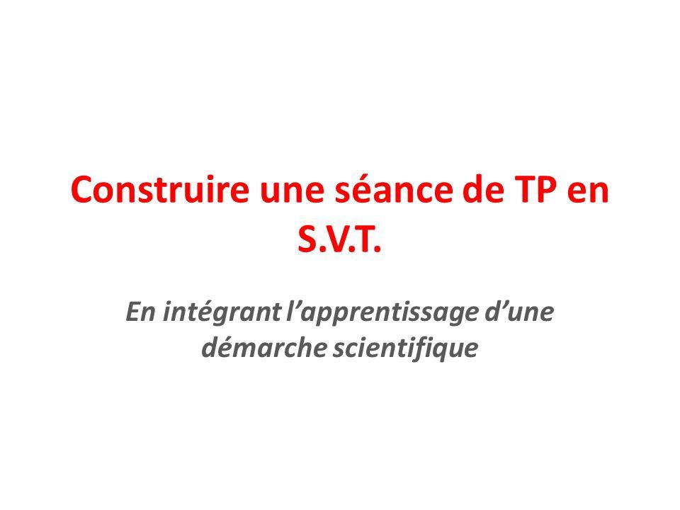 Construire une séance de TP en S.V.T.