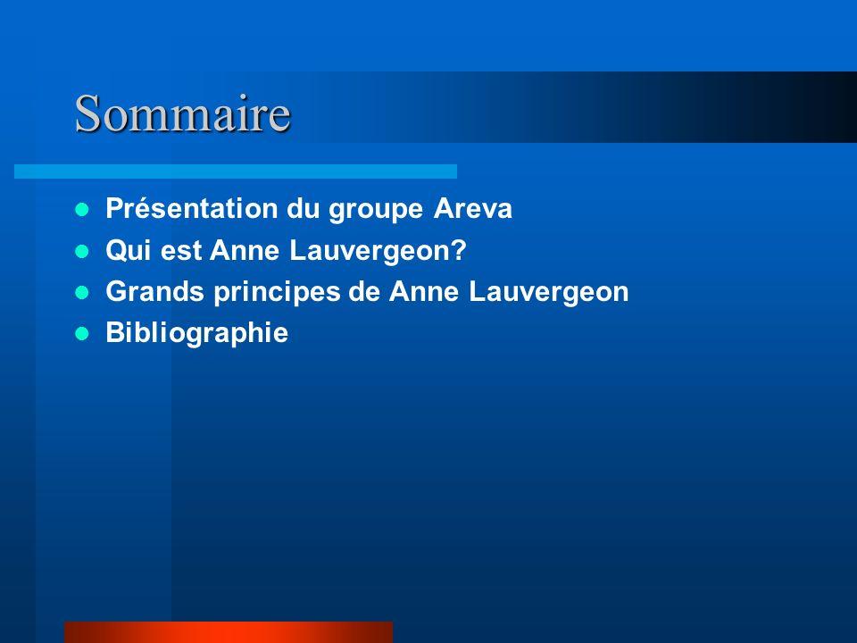 Sommaire Présentation du groupe Areva Qui est Anne Lauvergeon