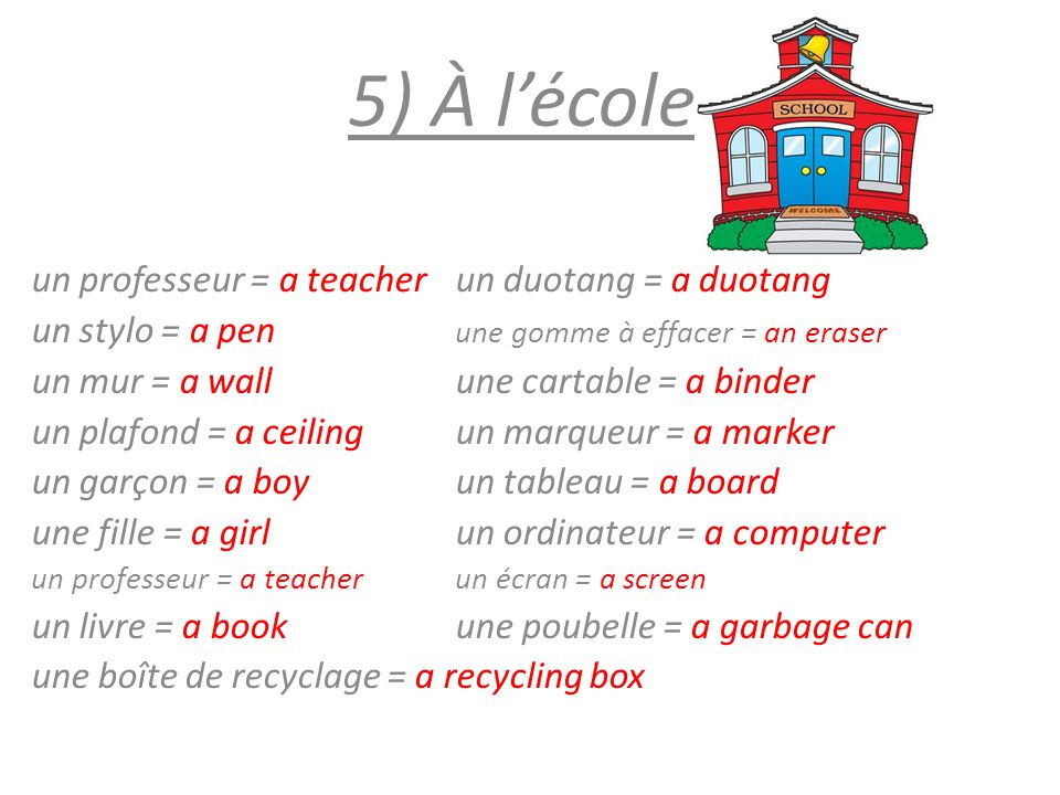 5) À l'école un professeur = a teacher un duotang = a duotang