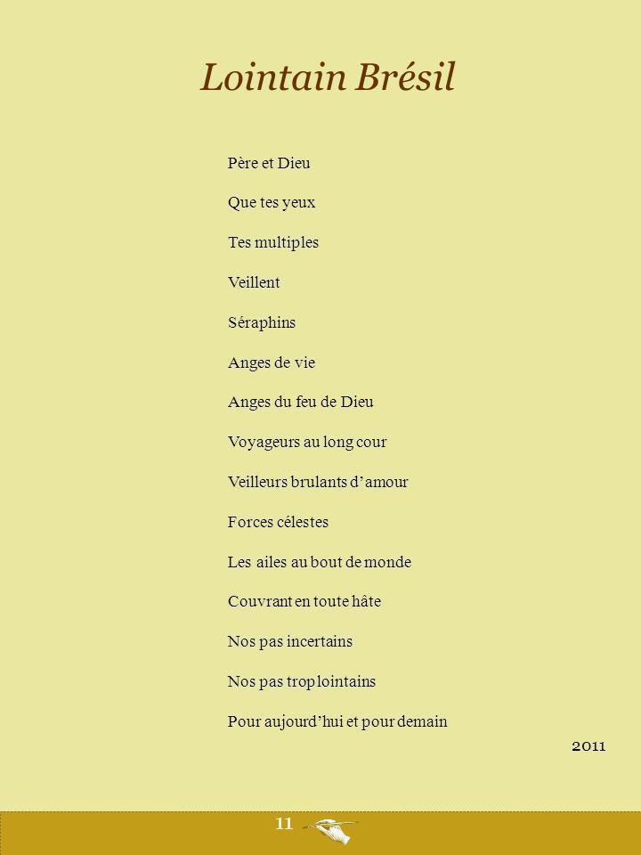 Lointain Brésil 11 Père et Dieu Que tes yeux Tes multiples Veillent