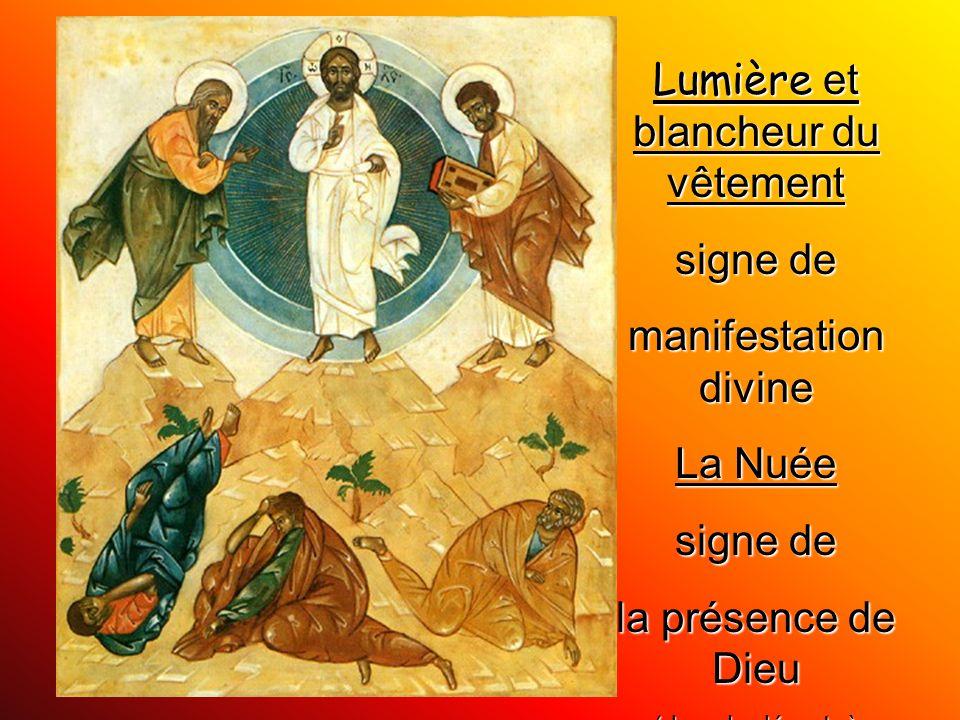 Lumière et blancheur du vêtement signe de manifestation divine La Nuée
