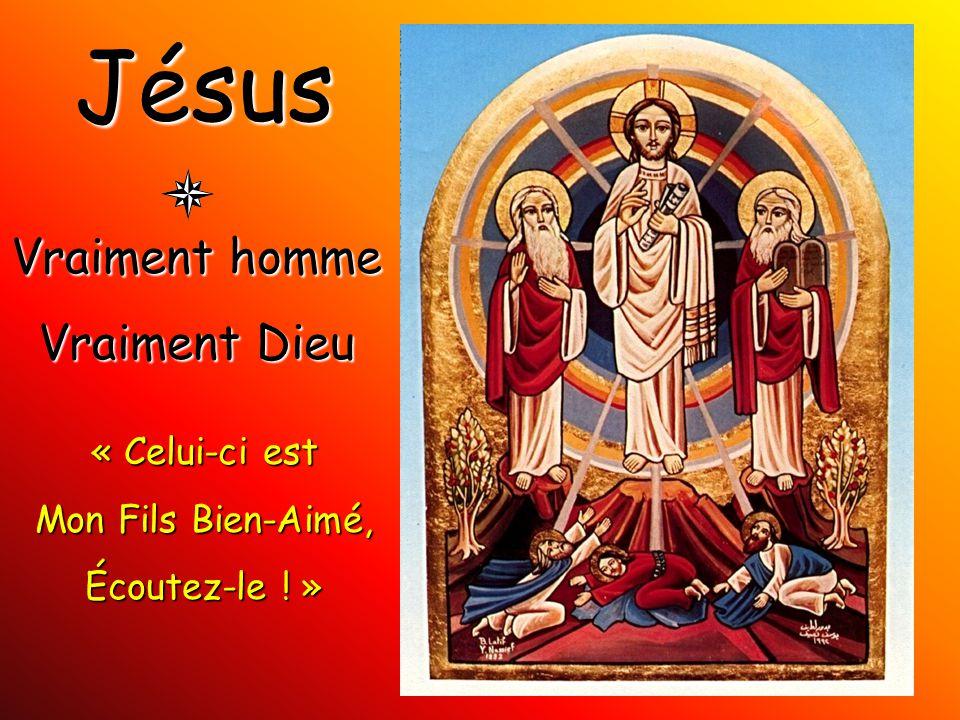 Jésus Vraiment homme Vraiment Dieu « Celui-ci est Mon Fils Bien-Aimé,