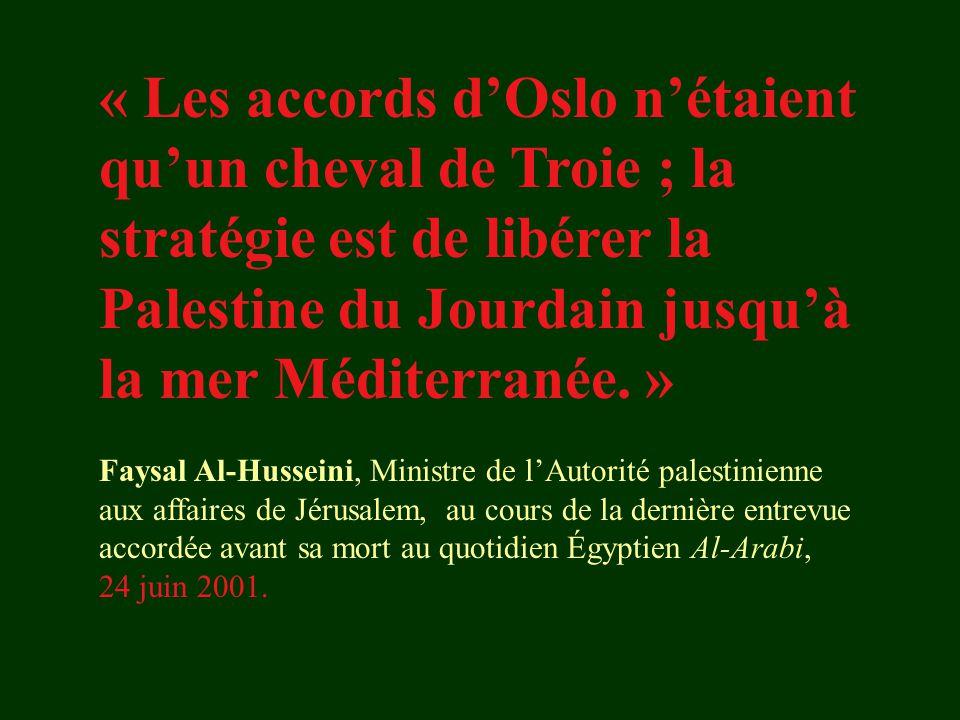 « Les accords d'Oslo n'étaient qu'un cheval de Troie ; la stratégie est de libérer la Palestine du Jourdain jusqu'à la mer Méditerranée. »