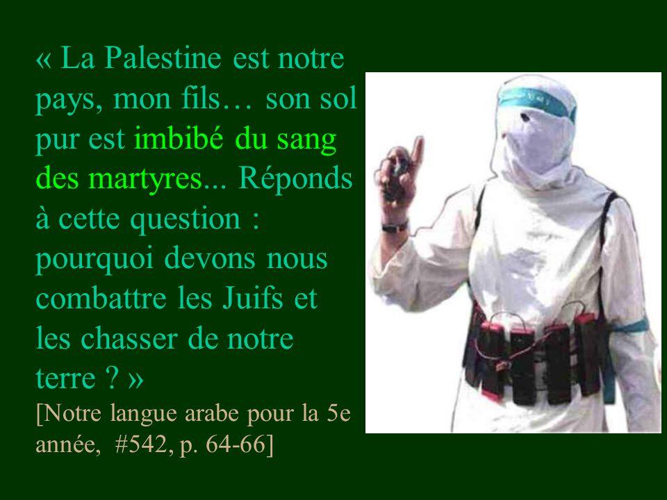 « La Palestine est notre pays, mon fils… son sol pur est imbibé du sang des martyres...