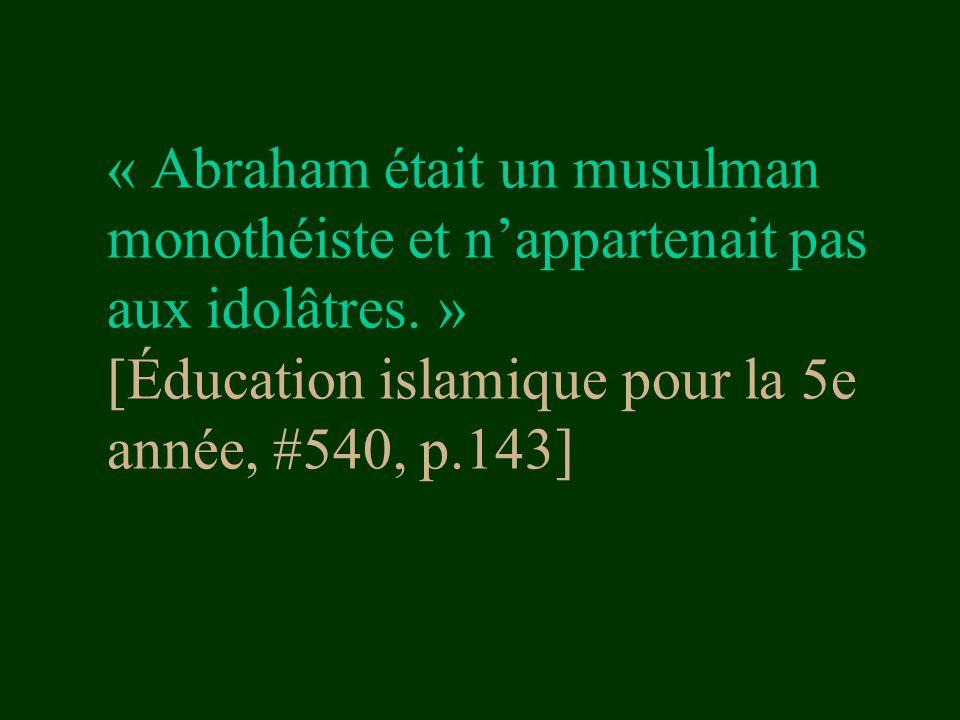 « Abraham était un musulman monothéiste et n'appartenait pas aux idolâtres.