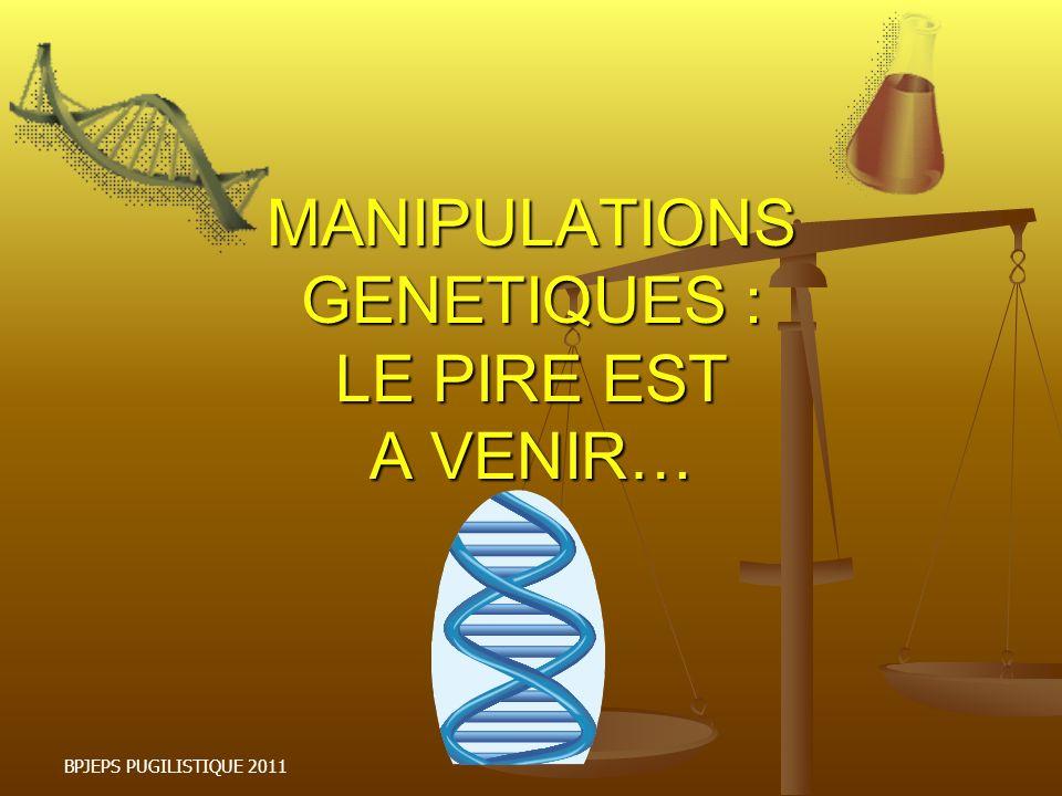 MANIPULATIONS GENETIQUES : LE PIRE EST A VENIR…