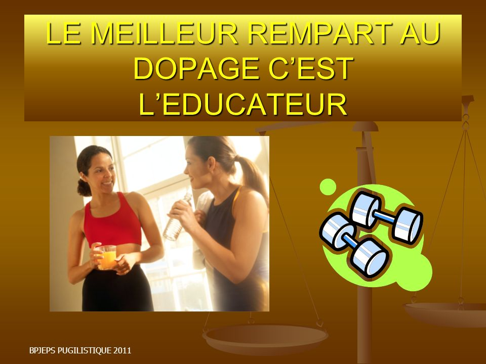 LE MEILLEUR REMPART AU DOPAGE C'EST L'EDUCATEUR