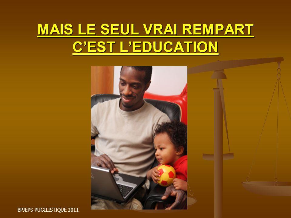 MAIS LE SEUL VRAI REMPART C'EST L'EDUCATION