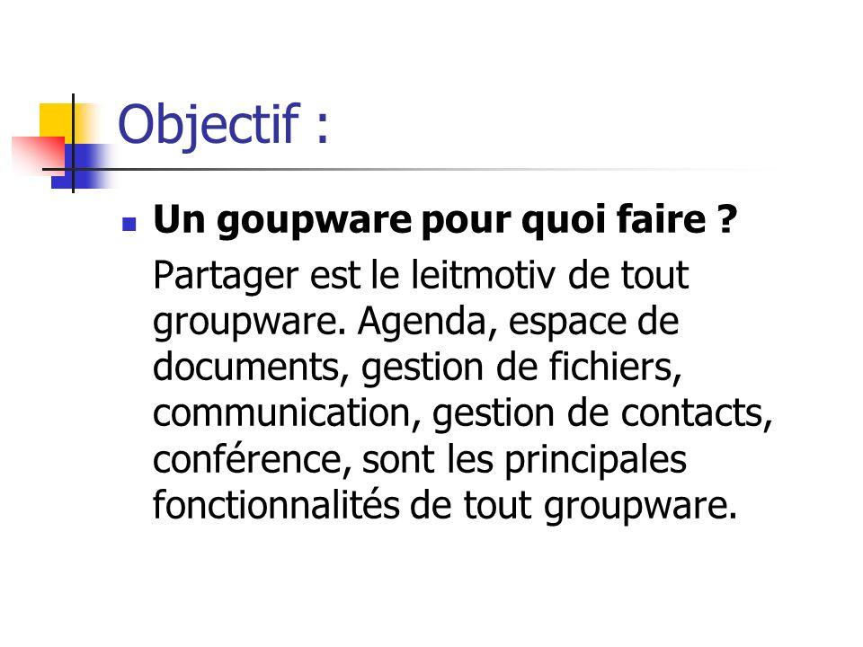 Objectif : Un goupware pour quoi faire