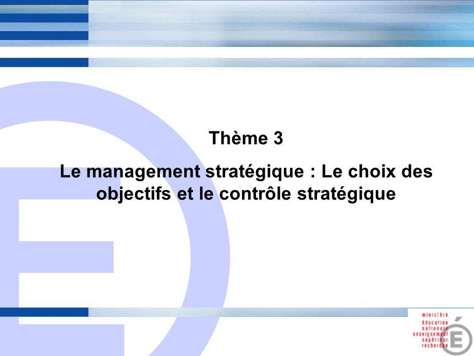 Thème 3 Le management stratégique : Le choix des objectifs et le contrôle stratégique