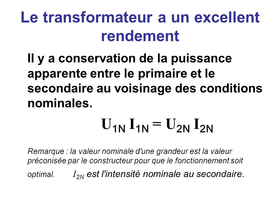 Le transformateur a un excellent rendement