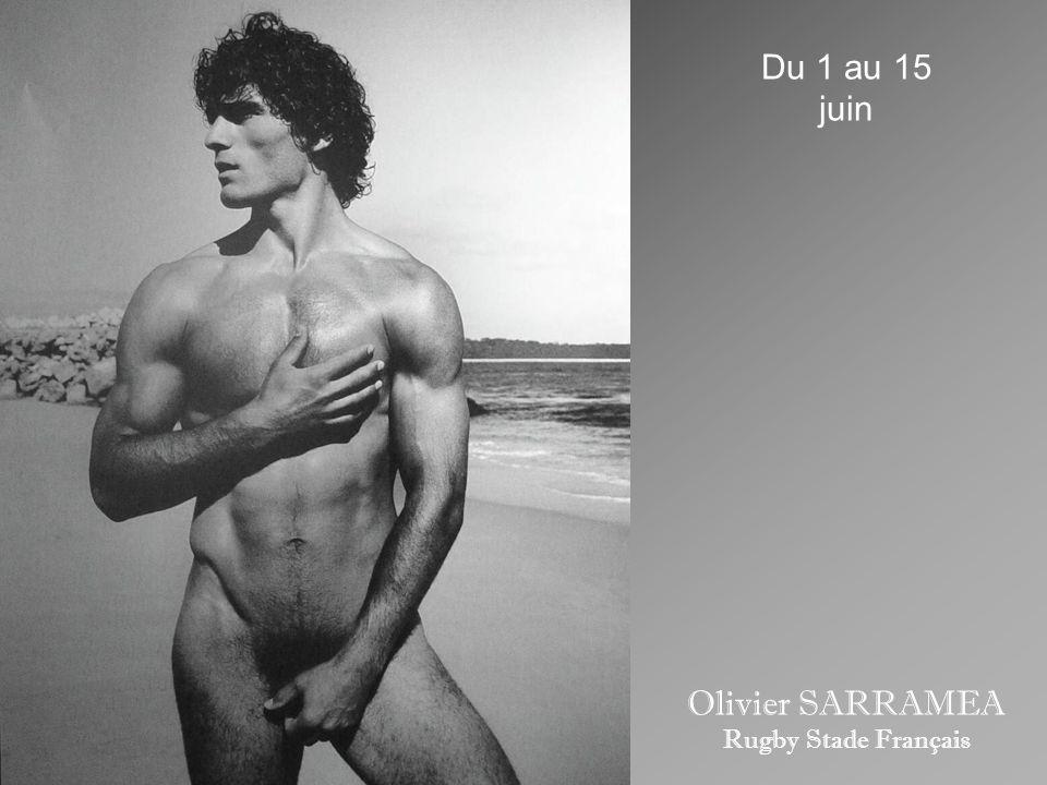 Du 1 au 15 juin Olivier SARRAMEA Rugby Stade Français