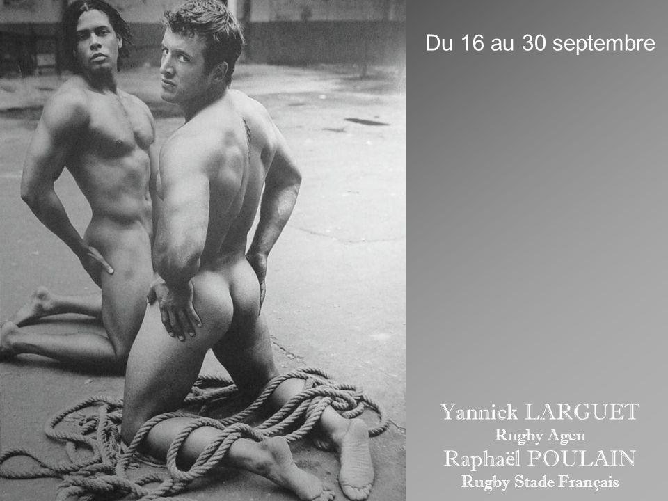 Du 16 au 30 septembre Yannick LARGUET Raphaël POULAIN Rugby Agen