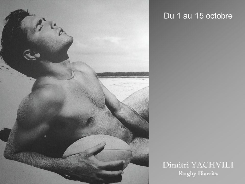 Du 1 au 15 octobre Dimitri YACHVILI Rugby Biarritz