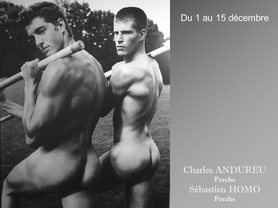 Du 1 au 15 décembre Charles ANDUREU Perche Sébastien HOMO