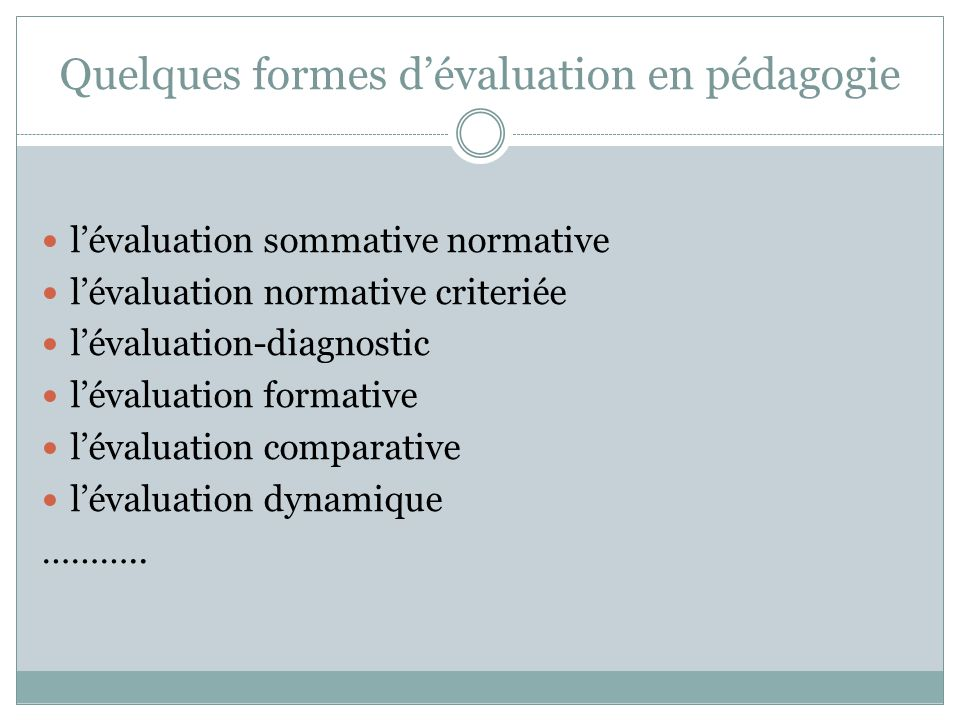 Quelques formes d'évaluation en pédagogie