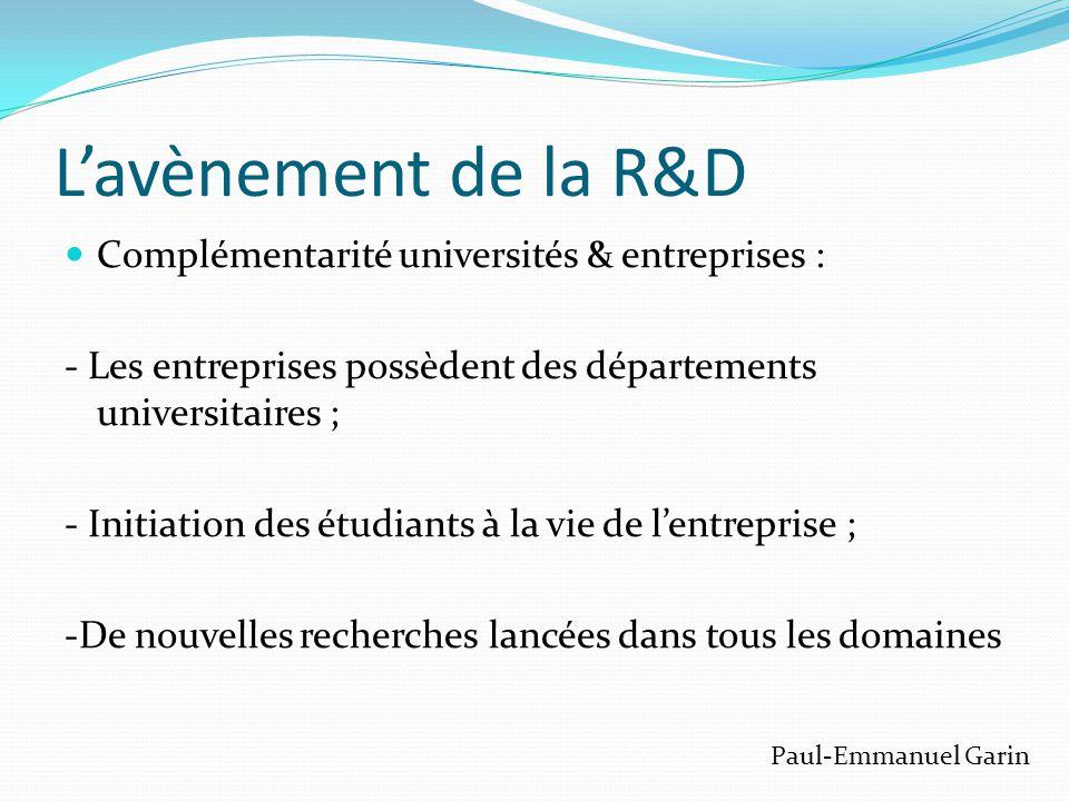 L'avènement de la R&D Complémentarité universités & entreprises :