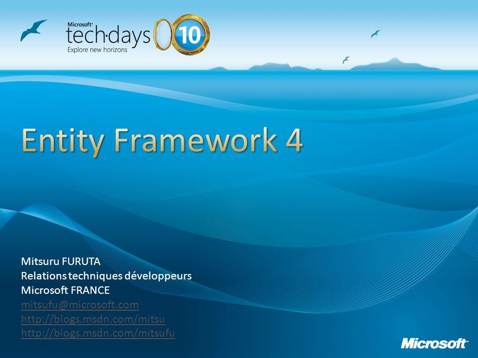 Entity Framework 4 Mitsuru FURUTA Relations techniques développeurs