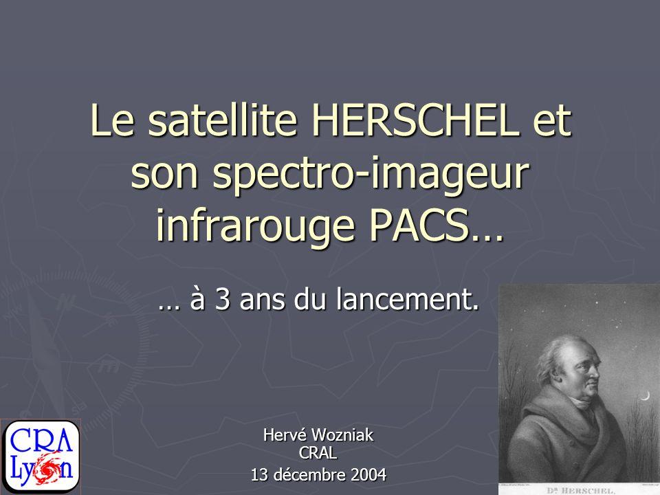 Le satellite HERSCHEL et son spectro-imageur infrarouge PACS…