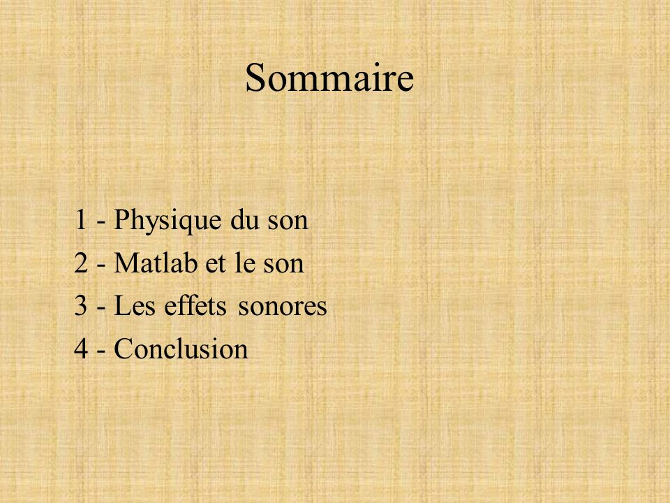 Sommaire 1 - Physique du son 2 - Matlab et le son