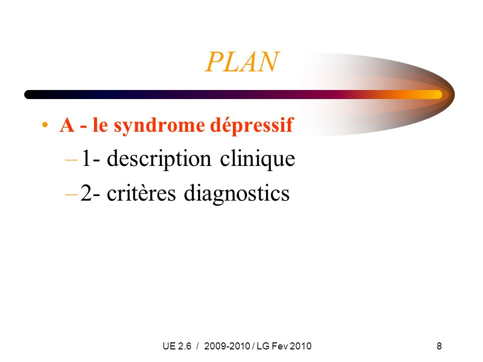PLAN 1- description clinique 2- critères diagnostics