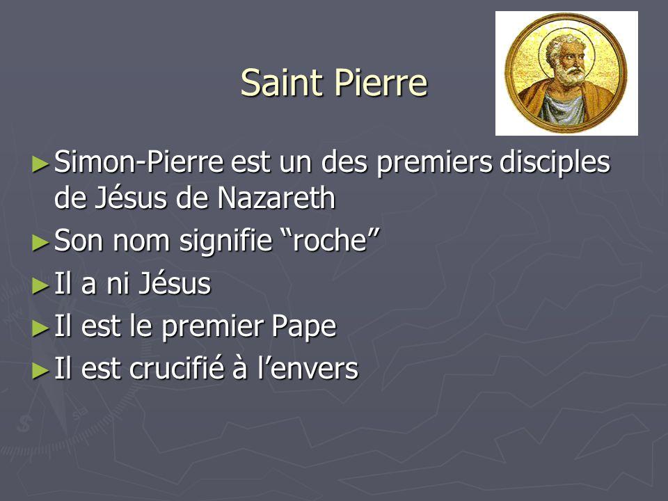 Saint Pierre Simon-Pierre est un des premiers disciples de Jésus de Nazareth. Son nom signifie roche