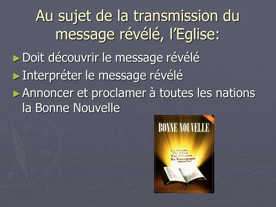 Au sujet de la transmission du message révélé, l'Eglise: