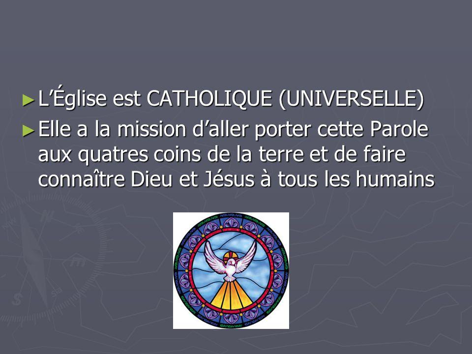 L'Église est CATHOLIQUE (UNIVERSELLE)
