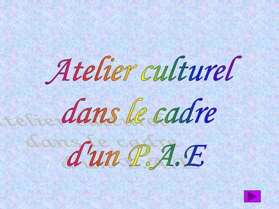 Atelier culturel dans le cadre d un P.A.E
