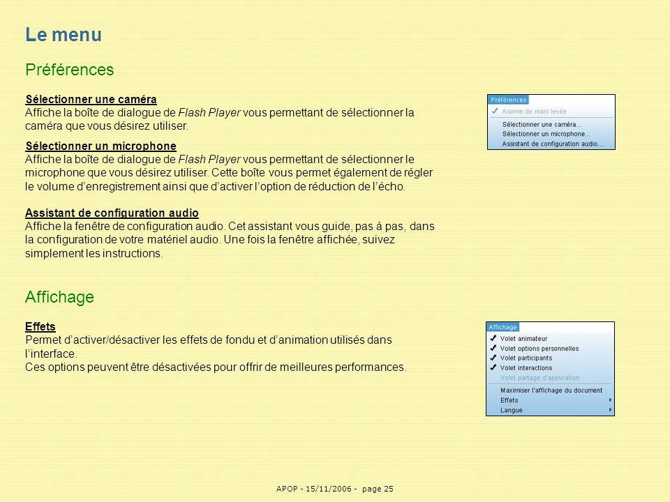 Le menu Préférences Sélectionner une caméra Affiche la boîte de dialogue de Flash Player vous permettant de sélectionner la caméra que vous désirez utiliser.