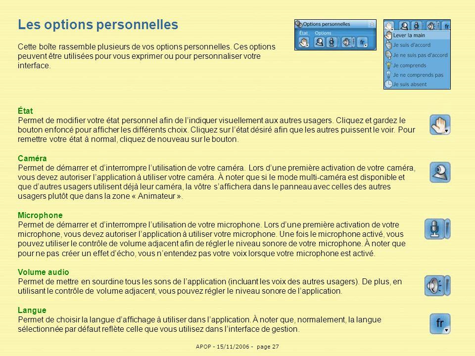 Les options personnelles Cette boîte rassemble plusieurs de vos options personnelles. Ces options peuvent être utilisées pour vous exprimer ou pour personnaliser votre interface.