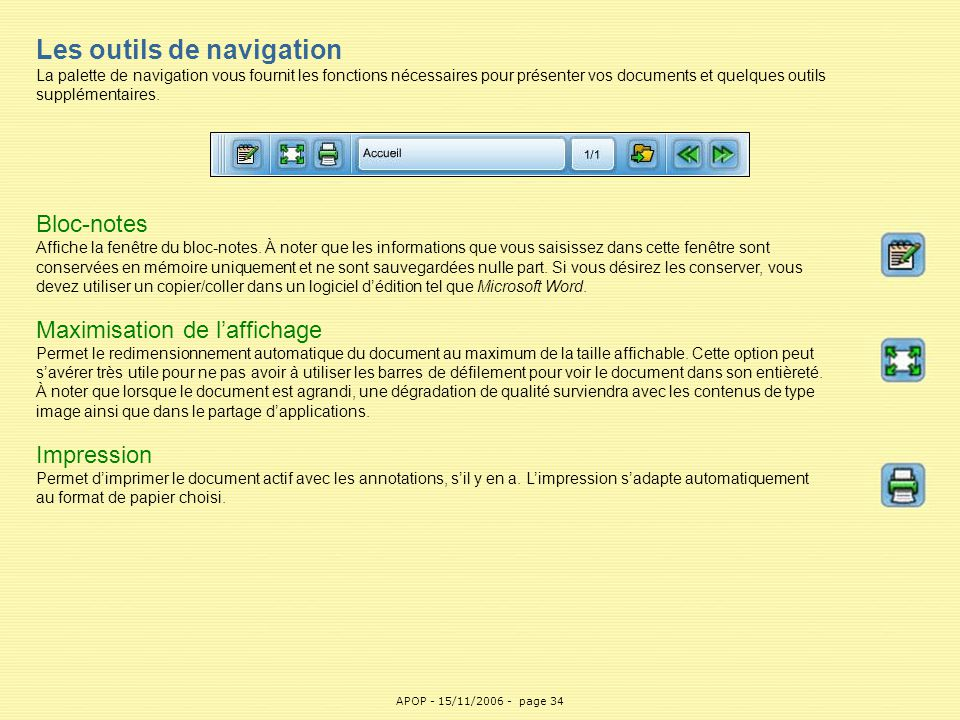 Les outils de navigation La palette de navigation vous fournit les fonctions nécessaires pour présenter vos documents et quelques outils supplémentaires.