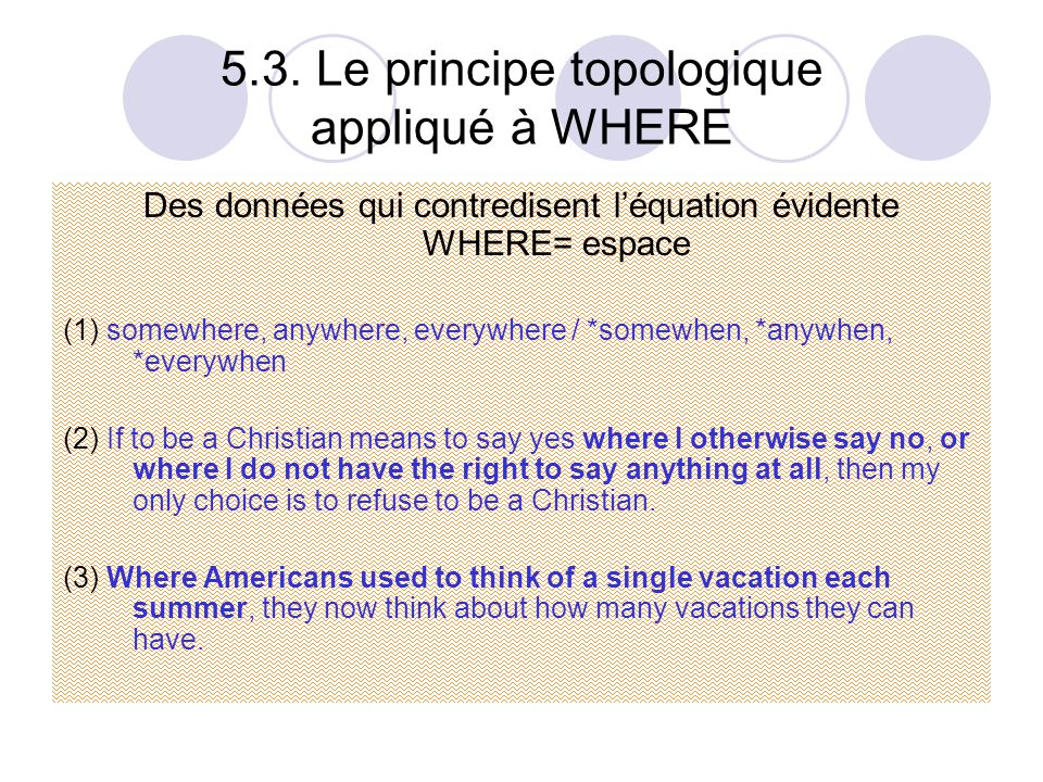 5.3. Le principe topologique appliqué à WHERE
