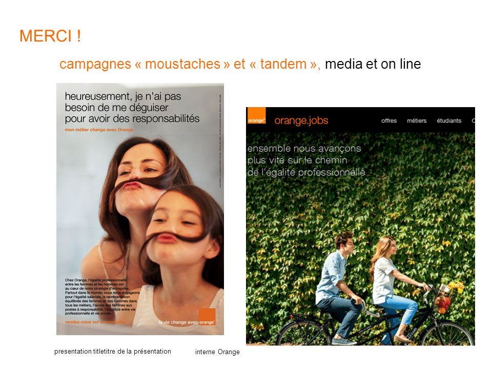 campagnes « moustaches » et « tandem », media et on line