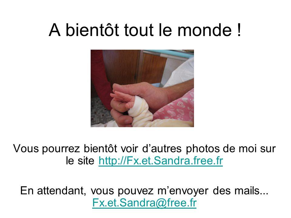 En attendant, vous pouvez m'envoyer des mails... Fx.et.Sandra@free.fr
