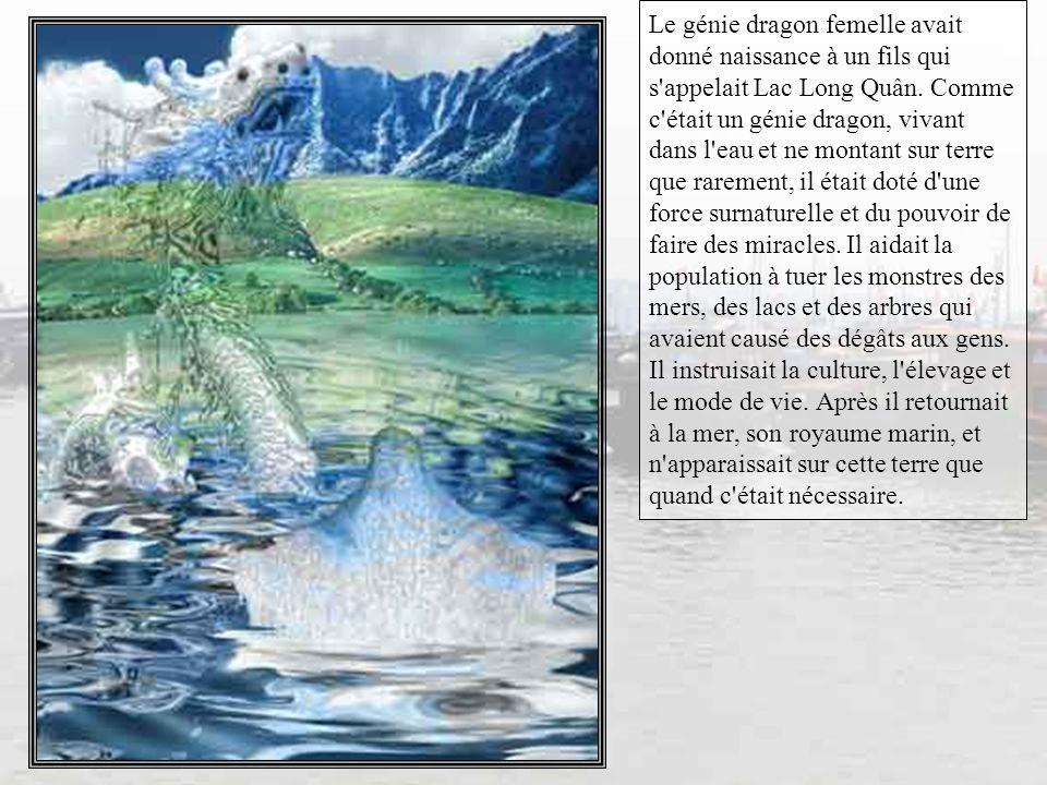 Le génie dragon femelle avait donné naissance à un fils qui s appelait Lac Long Quân.